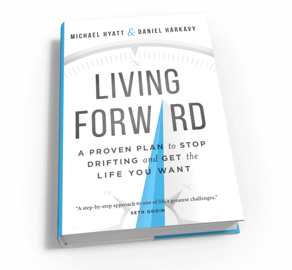 Living Forward A Proven Plan To Stop Drifting And Get The Life You
